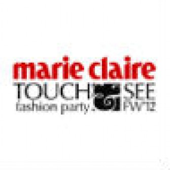 Marie Claire Touch&See Fashion Party FW'12